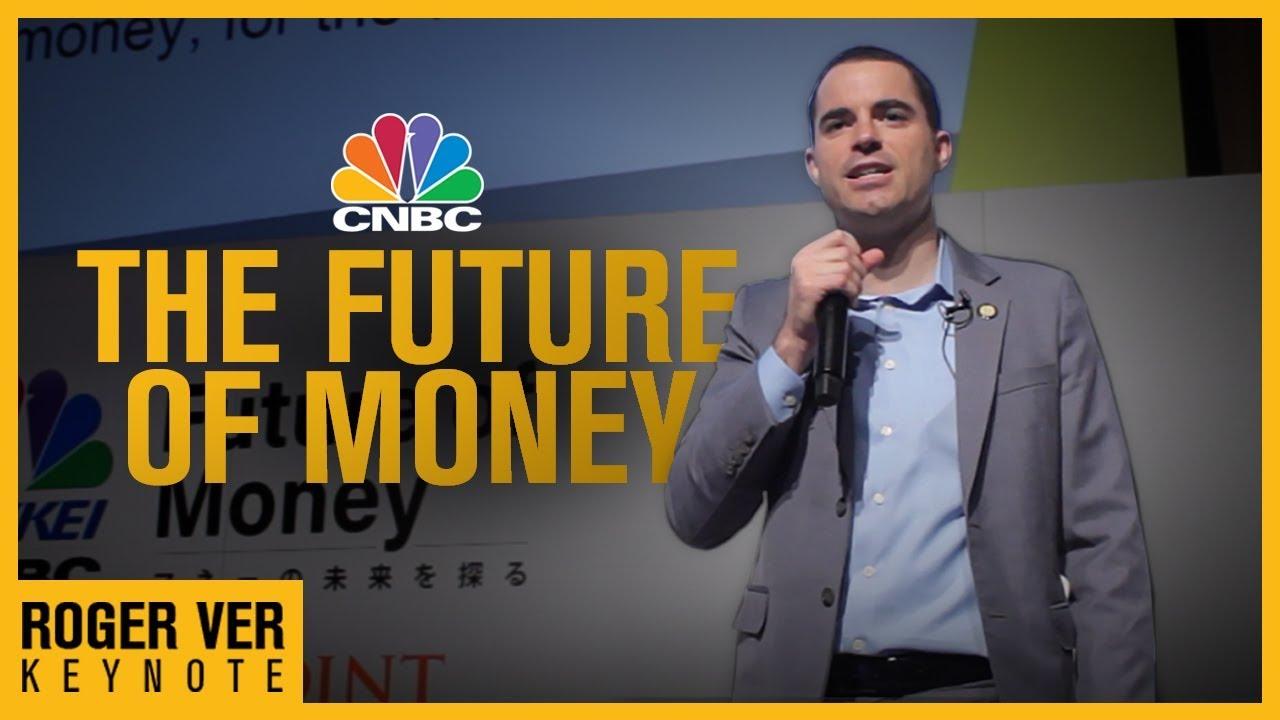 Roger Ver Keynote Presentation – CNBC Future of Money 2018